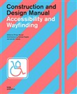 Accessibility and wayfinding. Construction and design manual