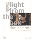 Light from the box-Oltre lo schermo. Culture e televisione