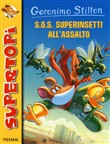S.O.S. Superinsetti all'assalto!