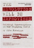 The Revolution Will Be Improvised