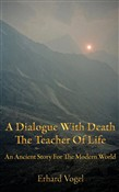 A Dialogue With Death The Teacher Of Life