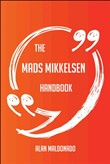 The Mads Mikkelsen Handbook - Everything You Need To Know About Mads Mikkelsen