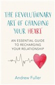 The Revolutionary Art of Changing Your Heart