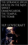 The Strange High House in the Mist, Sweet Ermengarde, The Temple, The Tomb