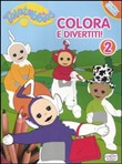 Colora e divertiti! Teletubbies Vol. 2