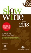 Slow wine 2018. A year in the life of Italy's vineyards and wines