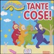 Tante cose! Teletubbies