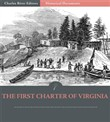 The First Charter of Virginia: The Charter of 1606