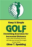 Keep It Simple Golf - Stretching Exercises for Increased Distance