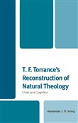 T. F. Torrance's Reconstruction of Natural Theology