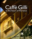Caffè Gilli in the heart of Florence. Ediz. inglese