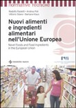 Nuovi alimenti e ingredienti alimentari nell'Unione Europea-Novel foods and food ingredients in the European Union. Ediz. bilingue
