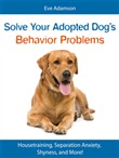 Solve Your Adopted Dog's Behavior Problems