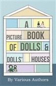 A Picture Book of Dolls and Dolls' Houses