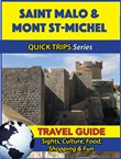 Saint Malo & Mont St-Michel Travel Guide (Quick Trips Series)
