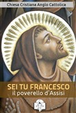 Sei tu Francesco il poverello