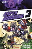 Super Dinosaur. Vol. 3