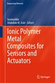 Ionic Polymer Metal Composites for Sensors and Actuators