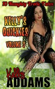 Kelly's Quickies Volume 3