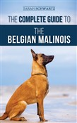 The Complete Guide to the Belgian Malinois