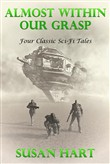 Almost Within Our Grasp (Four Classic Sci-Fi Tales)
