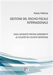 Gestione del rischio fiscale internazionale. Dagli advanced pricing agreements al country by country reporting