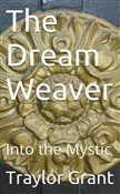 The Dream Weaver: Into The Mystic: Book 1 The Dream Weaver Series
