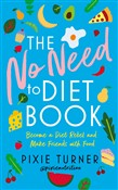 The No Need To Diet Book