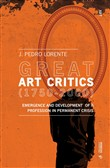 Great art critics (1750-2000). Emergence and development of a profession in permanent crisis