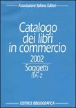 Catalogo dei libri in commercio 2002