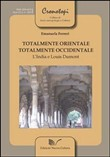 Totalmente orientale, totalmente occidentale. L'India e Louis Dumont