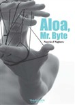 Aloa, mr. Byte