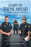 Learn to Think Ahead—To Avoid Police Contact
