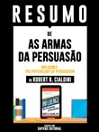 Resumo De As Armas Da Persuasão (Influence: The Psychology Of Persuasion) – De Robert B. Cialdini