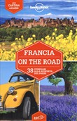 Francia on the road. 39 itinerari alla scoperta del paese. Con cartina