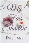 My Fair Shadow