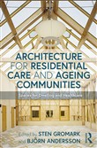 Architecture for Residential Care and Ageing Communities