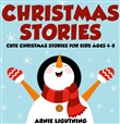Christmas Stories: Cute Christmas Stories for Kids Ages 4-8