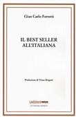 Il best seller all'italiana. Fortune e formule del romanzo «di qualità»