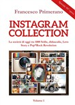 Instagram collection. La società di oggi tra 1000 selfie, didascalie, love story e pop-rock revolution. Vol. 1
