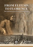 From Eleusis to Florence: the transmission of a secret knowledge. Vol. 1: Part A: the origin of the mysteries