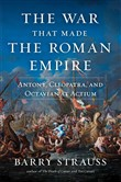 The War That Made the Roman Empire