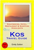 Kos, Greece Travel Guide - Sightseeing, Hotel, Restaurant & Shopping Highlights (Illustrated)