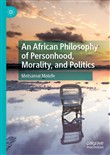 An African Philosophy of Personhood, Morality, and Politics