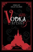 La morte fidanzata. Vodka & inferno Vol. 1