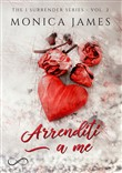 Arrenditi a me. The I surrender series. Vol. 2