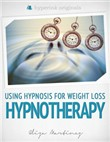 Hypnotherapy: Using Hypnosis for Weight Loss