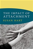 The Impact of Attachment (Norton Series on Interpersonal Neurobiology)