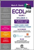 ECDL più Windows 7 e Vista, Office 2010 e 2007 Syllabus 5. Moduli 4-5-6. Con CD-ROM