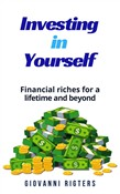 Investing in Yourself: Financial Riches for a Lifetime and Beyond